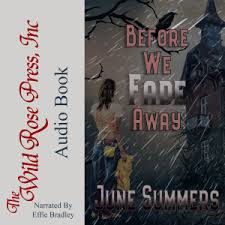Free Audiobook Codes for Before We Fade Away by June Summers read by Effie  Bradley