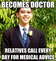 Becomes doctor Relatives call every day for medical advice ... via Relatably.com