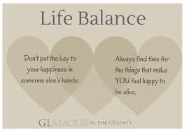Work Life Balance Quotes Unique How To Live A Good Balanced LifeGlamour In The County
