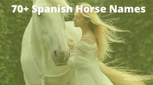 70 spanish horse names with meanings