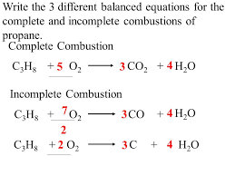 4 write the 3 diffe balanced equations for the complete and incomplete combustions of propane c3h8c3h8 complete combustion