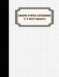1 4 Grid Paper Graph Paper Notebook 1 4 Inch Squares Graphing Paper 100 Pages Large Print 8 5x11 Softback Composition Books Blank Quad Ruled Composition