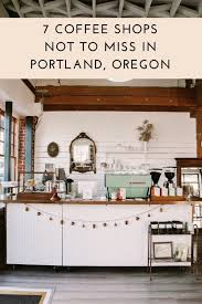 One of the coziest coffee shops in portland is the living room coffeehouse that serves fresh brewed coffee, espresso drinks, tea, pastries, and more. 7 Coffee Shops Not To Miss In Portland Oregon Bon Traveler