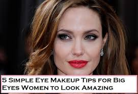 5 simple eye makeup tips for big eyes women to look amazing fashionetter