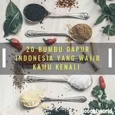 Jenis bumbu dasar pun beragam, tergantung kegunaannya. 20 Bumbu Dapur Tradisional Indonesia Yang Wajib Kamu Ketahui Oleh Oleh Khas Jakarta