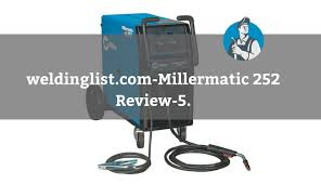 Millermatic 252 Mig Welder Review Update December 2019