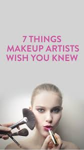 7 things your make up artist wishes you knew