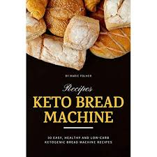 Closest recipe ive found to anything resembling a nice loaf of sliced bread. Keto Bread Machine Recipes 30 Easy Healthy And Low Carb Ketogenic Bread Machine Recipes By Marie Folher