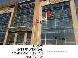 2 DUBAI INTERNATIONAL ACADEMIC CITY: AN OVERVIEW Muhammad Mohsin Ali