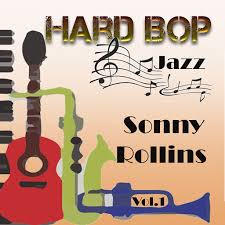<b>Sonny Rollins</b>: Hard Bop Jazz <b>Vol</b>. 1, <b>Sonny Rollins</b> - Music on ...