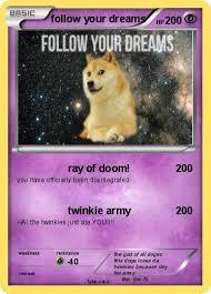 doge twinkie follow your dreams. Wonderful Twinkie Pokemon Follow Your Dreams Inside Doge Twinkie Follow Your Dreams E