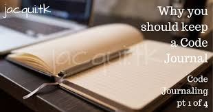 What To Write In Your Code Journal Code Journaling Pt 3 Of