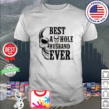 Skull Best as hole husband ever shirt, hoodie, sweater, long sleeve and  tank top