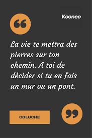 Citations La Vie Te Mettra Des Pierres Sur Ton Chemin A Toi De