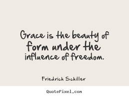 Quotes About Grace And Beauty Best of Inspirational Quote Grace Is The Beauty Of Form Under The