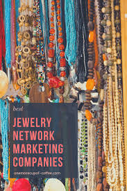 Premier Designs Scam 20 Jewelry Network Marketing Companies For All Your Fashion