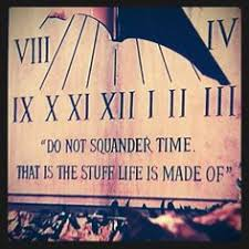 do not squander time that is the stuff life is made of gone the sundial at twelve oaks plantation from gone the wind one of