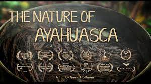 The Nature of Ayahuasca (2019 ...