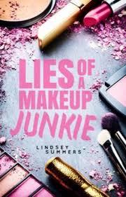 lies of a makeup junkie