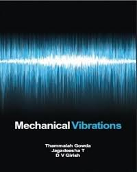 Mechanical Vibrations 1st Edition Isbn 9781259006173 By Thammaiah