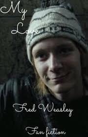 My Love (Fred Weasley and Avery McDonald) - averymcdon - Wattpad