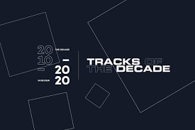 The 120 Best Tracks Of The Decade 2010 2019 Lists Mixmag