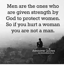 Godly Woman Quotes 38 Awesome Men Are The Ones Who Are Given Strength By God To Protect Women So