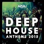 Azuli Ppresents Deep House Anthems, 2015