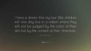 "Dream In Color Quotes Best Of Martin Luther King Jr Quote ""I Have A Dream That My Four Little"