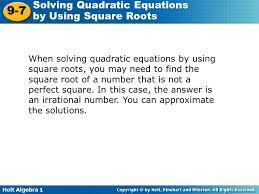 when solving quadratic equations by using square roots you may need to find the square