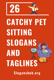 Pet Sitter Profile Examples 26 Catchy Pet Sitting Slogans And Taglines Slogans