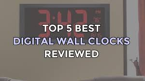 top 5 best digital wall clocks