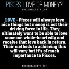 Zodiac Pisces Love Or Money Pisces Relationship Horoscope Pisces Pisces Quotes