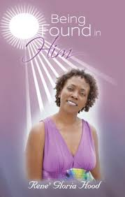 Being Found in Him - Kindle edition by Hood, Rene? Gloria. Religion &  Spirituality Kindle eBooks @ Amazon.com.