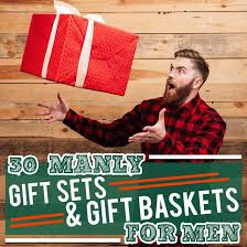 30 manly gift sets and gift baskets for men