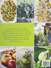 Kitchen Garden Cookbook Kitchen Garden Cookbook Celebrating The Homegrown Homemade