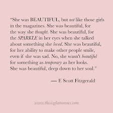 All Girls Are Beautiful Quotes Best of On Beauty By F Scott Fitzgerald This Is Glamorous Pinterest