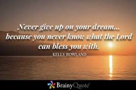 Quotes Of Never Giving Up Interesting The Best Quotes On Never Giving Up Truly Inspirational Sunny