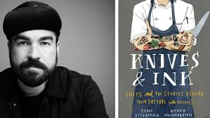 How Isaac Fitzgerald got chefs to spill their stories for 'Knives & Ink' -  Los Angeles Times