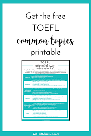 Common Essay Topics Get Ready For The Toefl With This Free Common Essay Topics Printable