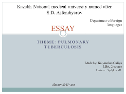 theme pulmonary tuberculosis essay kazakh national medical theme pulmonary tuberculosis essay kazakh national medical university d after s d