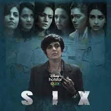 Six (Hotstar) Web Series Cast & Crew, Release Date, Actors, Wiki & More