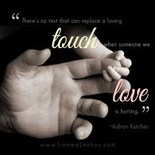 Love Inspirational Quotes Best Love Quotes And Sayings Loving Touch By Ashton Kutcher