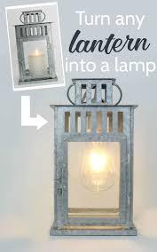Diy Lantern Lights How To Turn A Lantern Into A Lamp Lantern Lamp Lanterns