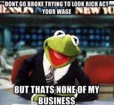 kermit meme none of my business drama.  Meme Image May Contain Meme And Text To Kermit Meme None Of My Business Drama