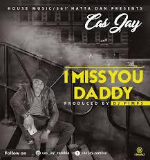 cas jay i miss you daddy prod dj pimps