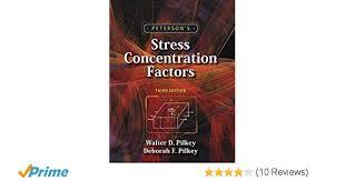 Petersons Stress Concentration Factors Walter D Pilkey