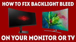How To Fix Black Light On Tv How To Fix Backlight Bleed On A Monitor Or Tv Simple Guide
