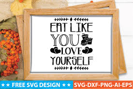 50 motivational quotes mini bundle contains 50 beautifully hand lettered quotes. Eat Like You Love Yourself Graphic By Craftstore Creative Fabrica