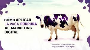 La vaca púrpura pdf : Como Aplicar La Vaca Purpura Al Marketing Digital Infografia